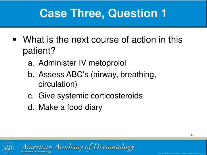 Case Three, Question 1