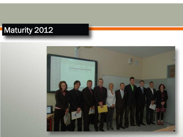 Maturity 2012