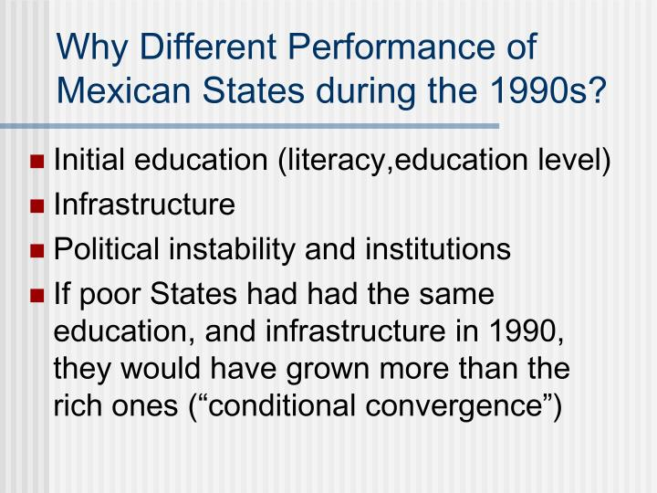 Why Different Performance of Mexican States during the 1990s?