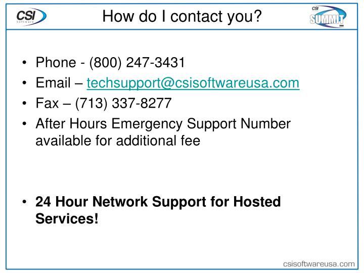 How do I contact you?