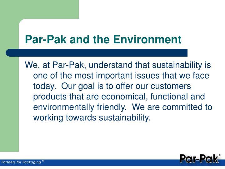 Par pak and the environment