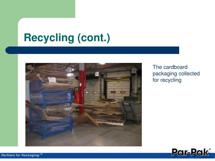 Recycling (cont.)