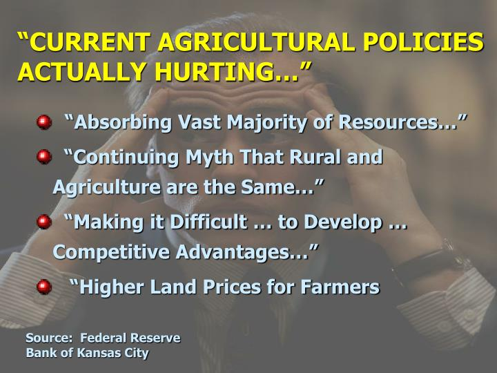 """CURRENT AGRICULTURAL POLICIES ACTUALLY HURTING…"""