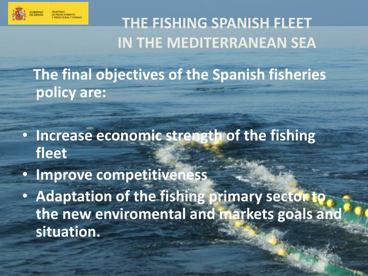 The final objectives of the Spanish fisheries policy are: