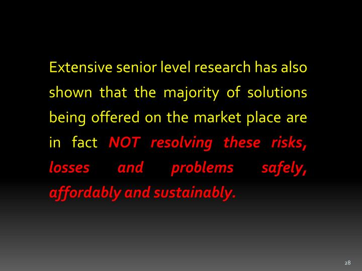 Extensive senior level research has also shown that the majority of solutions being offered on the market place are