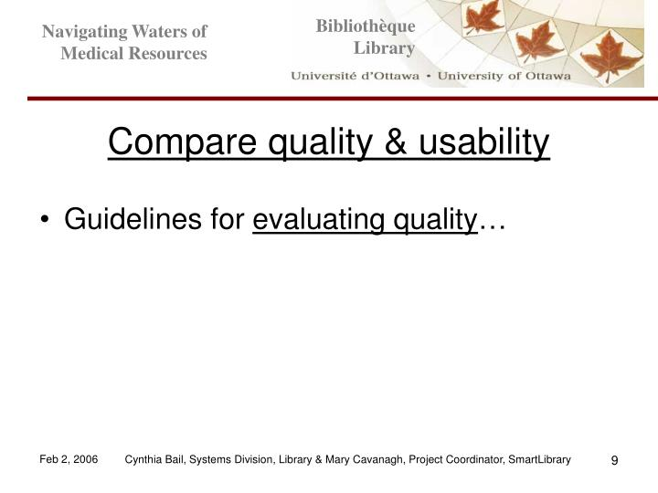 Compare quality & usability