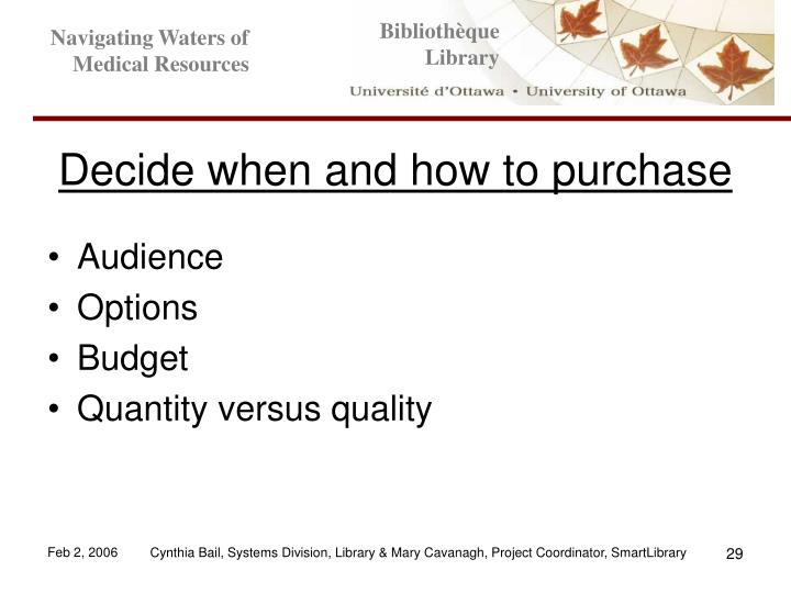 Decide when and how to purchase