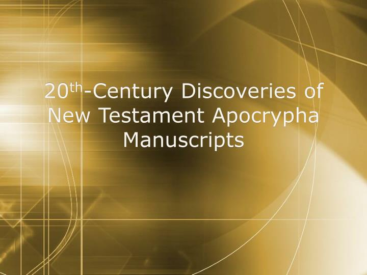 20 th century discoveries of new testament apocrypha manuscripts n.