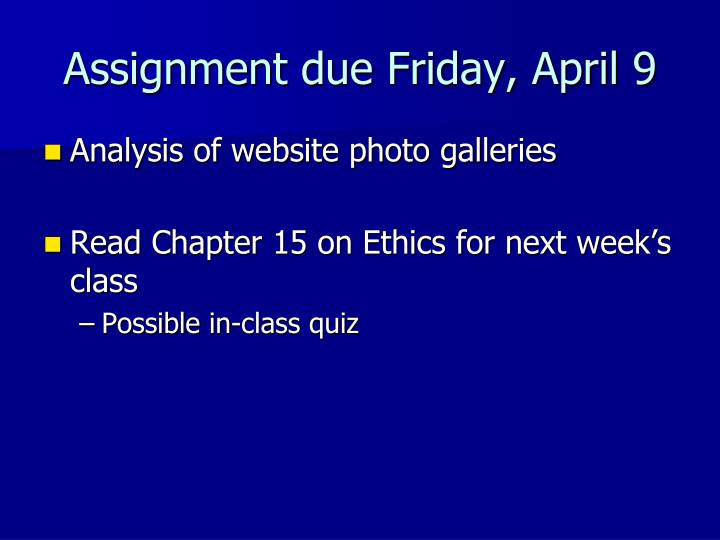 Assignment due Friday, April 9