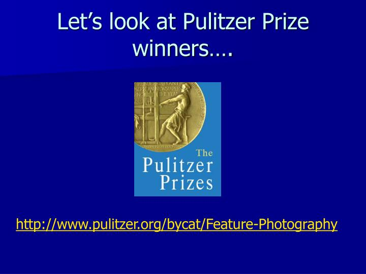 Let's look at Pulitzer Prize winners….