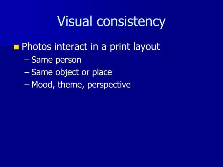 Visual consistency