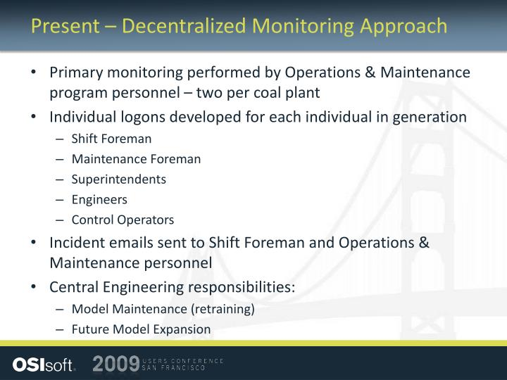 Present – Decentralized Monitoring Approach