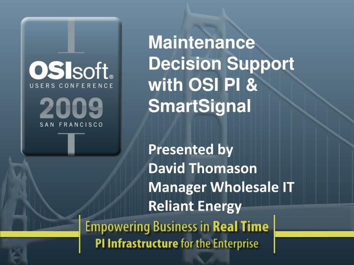 Maintenance Decision Support with OSI PI & SmartSignal