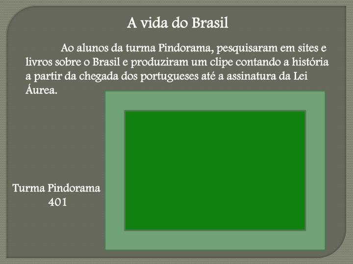 A vida do Brasil