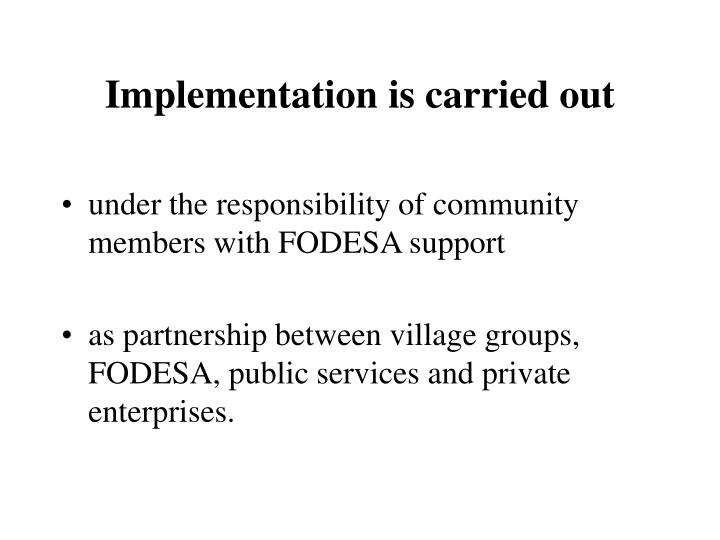 Implementation is carried out