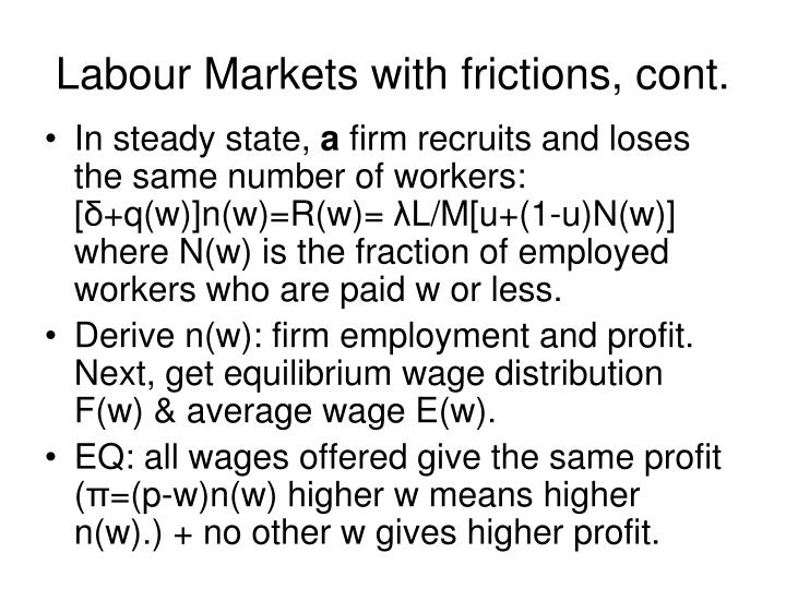 Labour Markets with frictions, cont.