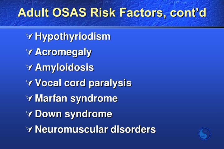 Adult OSAS Risk Factors, cont'd