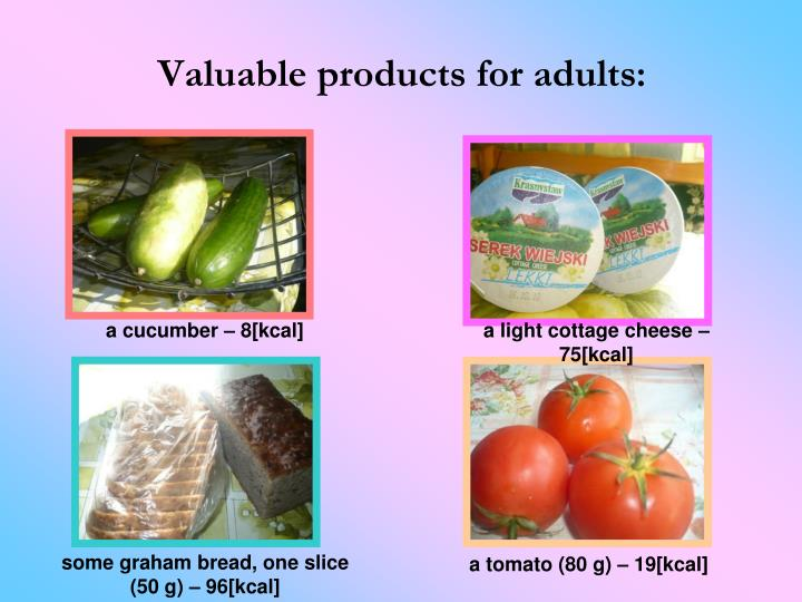 Valuable products for adults