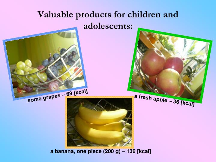 Valuable products for children and adolescents: