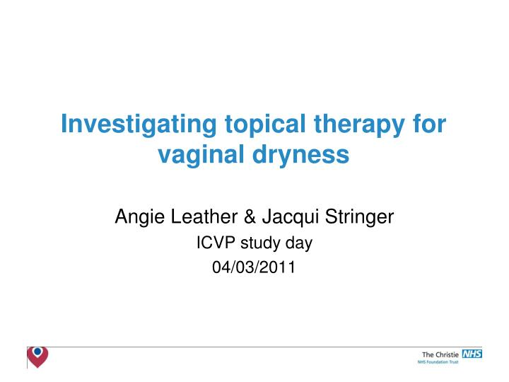 investigating topical therapy for vaginal dryness