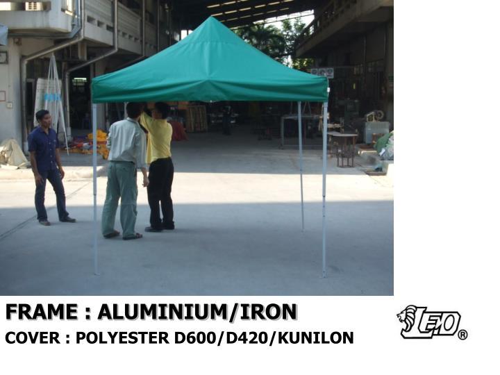 FRAME : ALUMINIUM/IRON