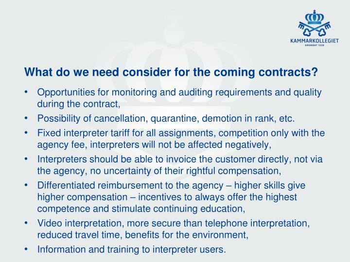 What do we need consider for the coming contracts?