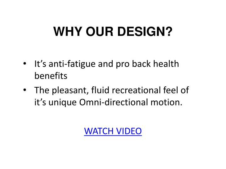 WHY OUR DESIGN?
