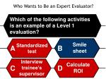 who wants to be an expert evaluator