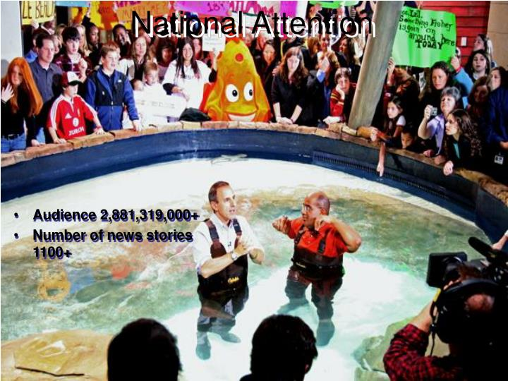 National Attention