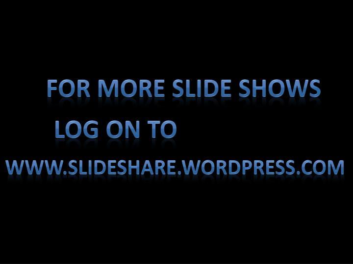 For More Slide shows