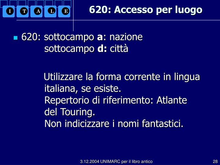 620: Accesso per luogo