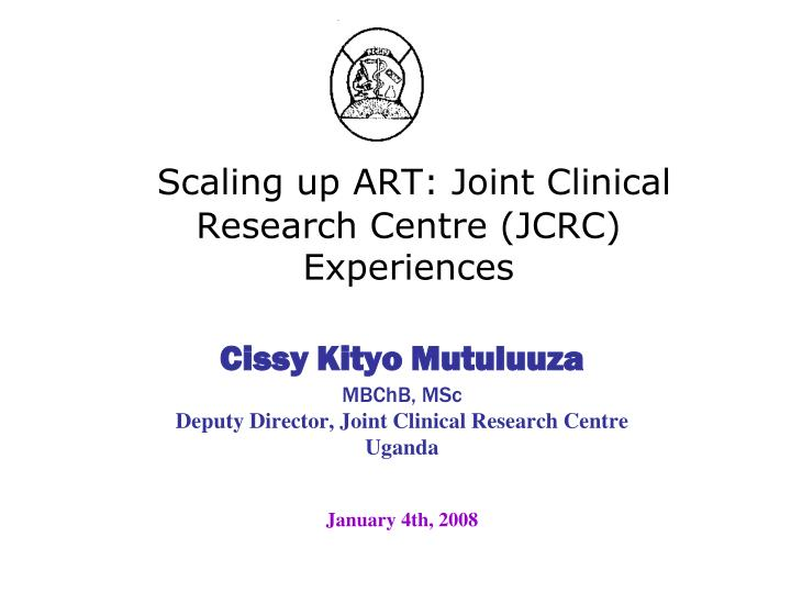 scaling up art joint clinical research centre jcrc experiences n.