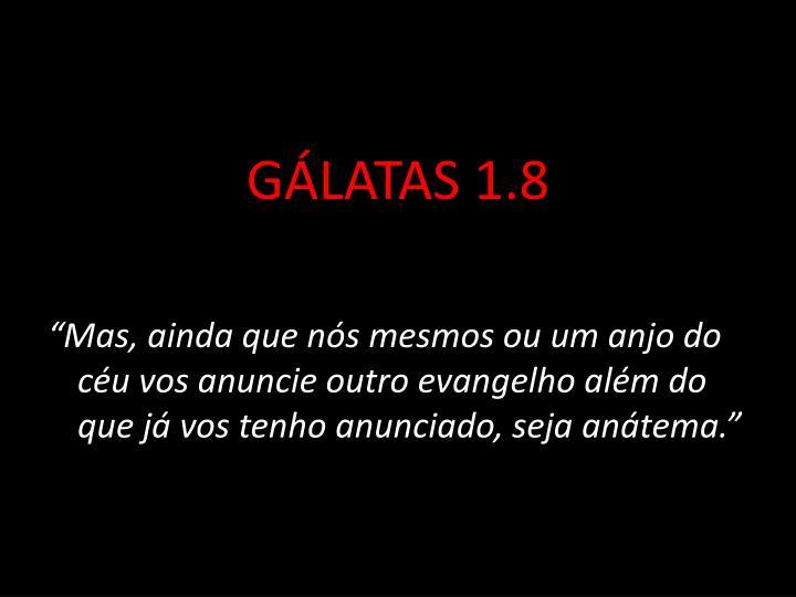 GÁLATAS 1.8