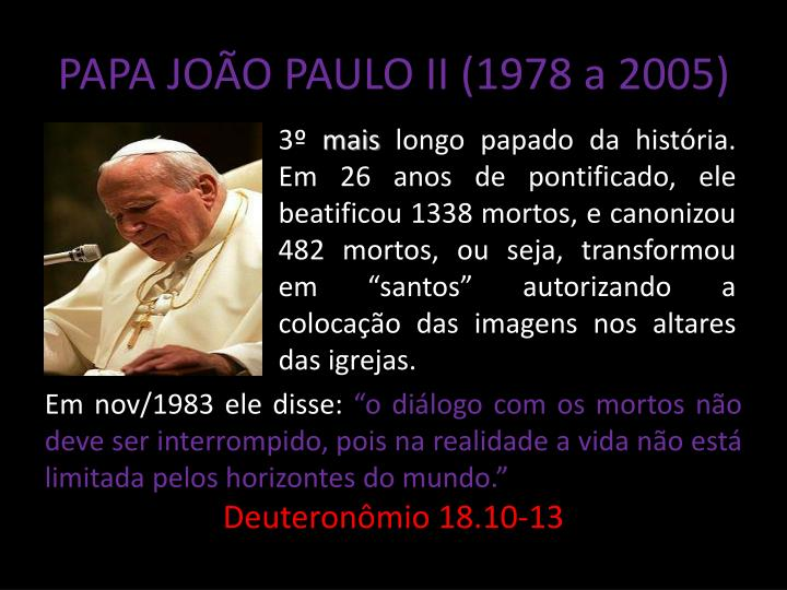 PAPA JOÃO PAULO II (1978 a 2005)
