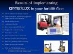 results of implementing keytroller in your forklift fleet