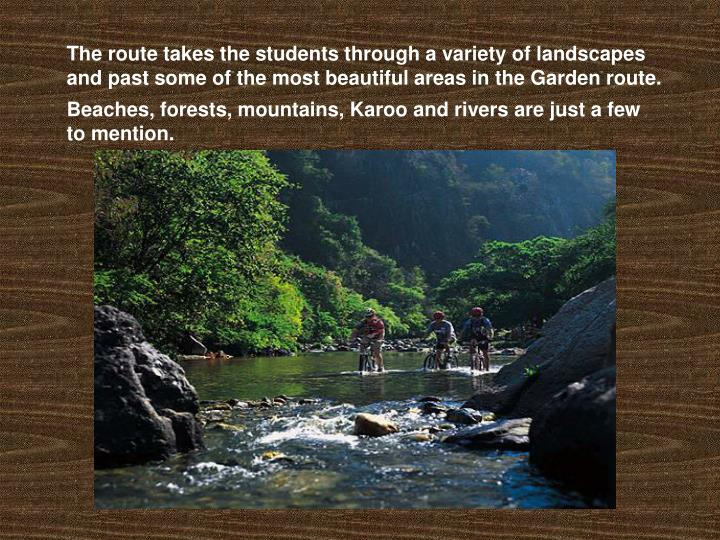 The route takes the students through a variety of landscapes and