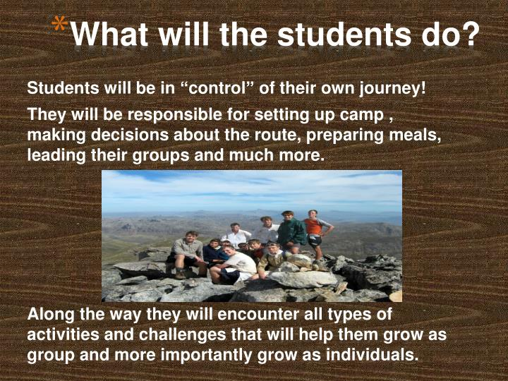 What will the students do?