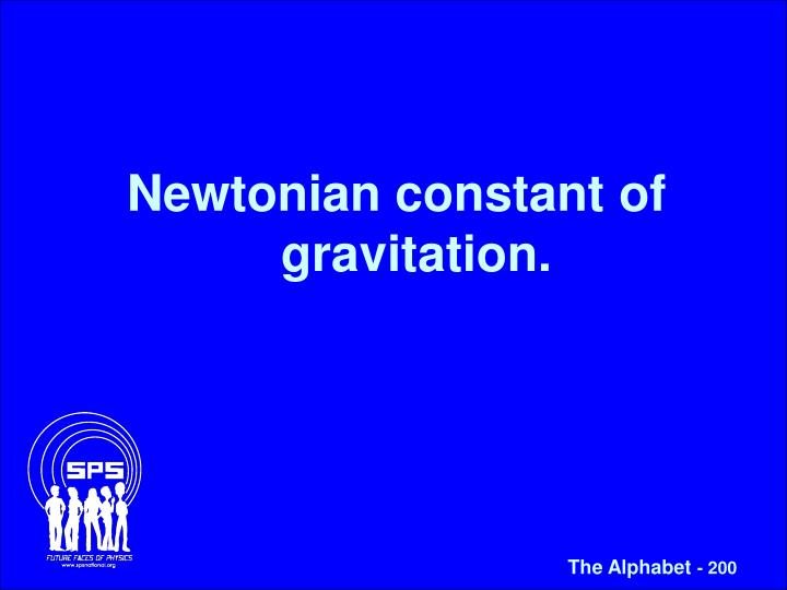 Newtonian constant of gravitation.