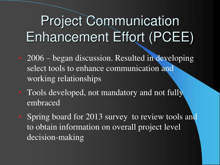 Project Communication Enhancement Effort (PCEE)