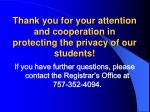 thank you for your attention and cooperation in protecting the privacy of our students