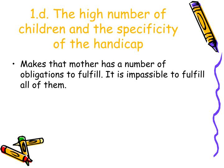 1.d. The high number of children and the specificity of the handicap