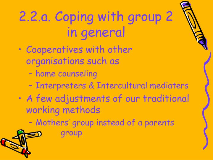 2.2.a. Coping with group 2 in general