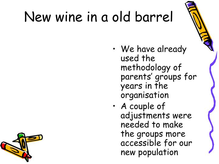 New wine in a old barrel