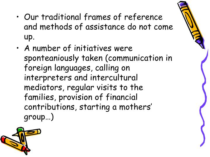 Our traditional frames of reference and methods of assistance do not come up.