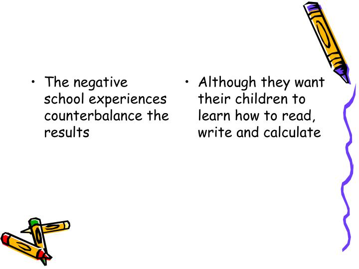The negative school experiences counterbalance the results