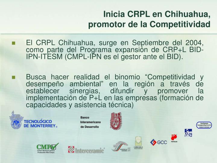 Inicia CRPL en Chihuahua,