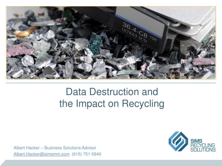 data destruction and the impact on recycling n.
