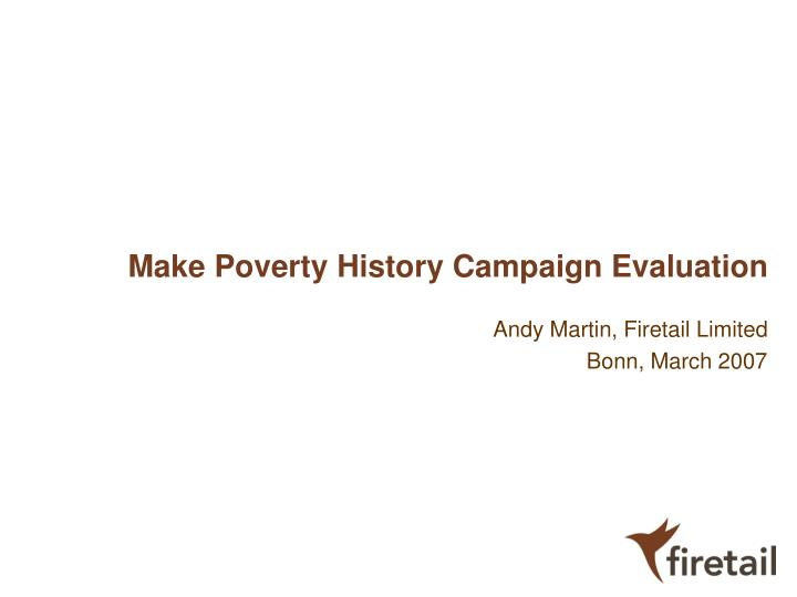 make poverty history campaign evaluation n.