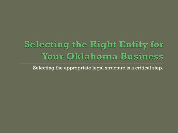Selecting the right entity for your oklahoma business