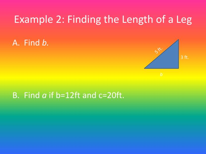 Example 2: Finding the Length of a Leg